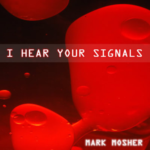 Mark_Mosher_I-Hear-Your-Signals_Cover_400-300